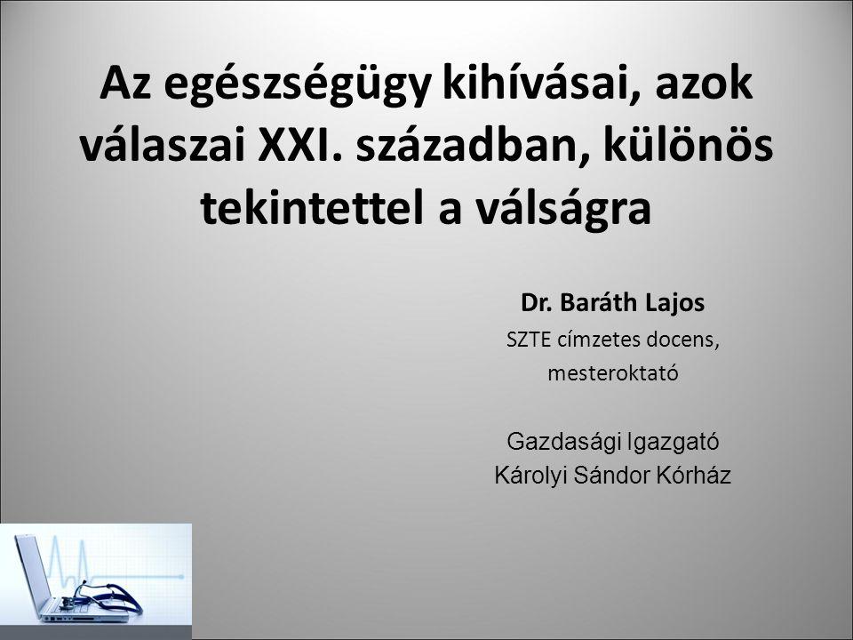 Az egészségügy kihívásai, azok válaszai XXI. században, különös tekintettel a válságra Dr.