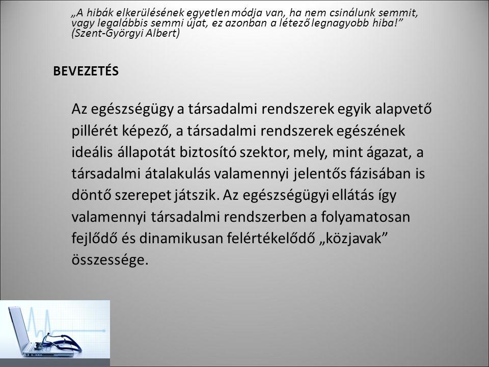 Rendszermenedzsment: Stratégiai cél a finomítás, súlypontok áthelyezése, pl: prevenció.
