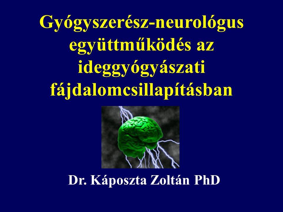 Gyógyszerész-neurológus együttműködés az ideggyógyászati fájdalomcsillapításban Dr.