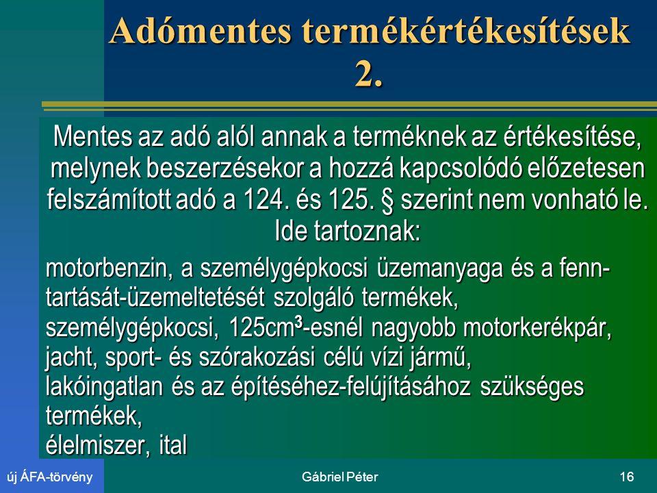 Gábriel Péter16új ÁFA-törvény Adómentes termékértékesítések 2.
