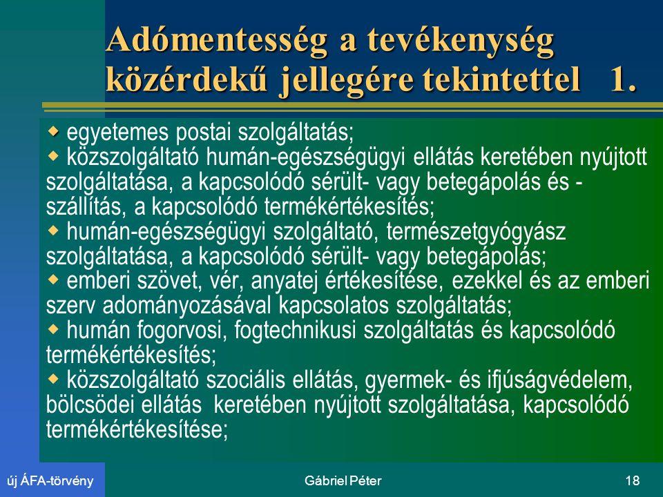Gábriel Péter18új ÁFA-törvény Adómentesség a tevékenység közérdekű jellegére tekintettel 1.