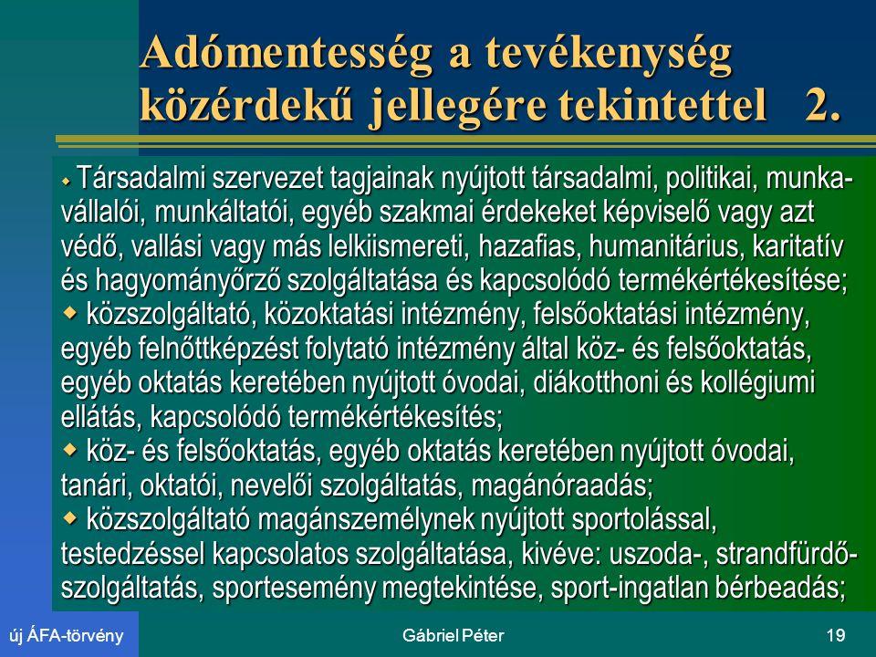 Gábriel Péter19új ÁFA-törvény Adómentesség a tevékenység közérdekű jellegére tekintettel 2.