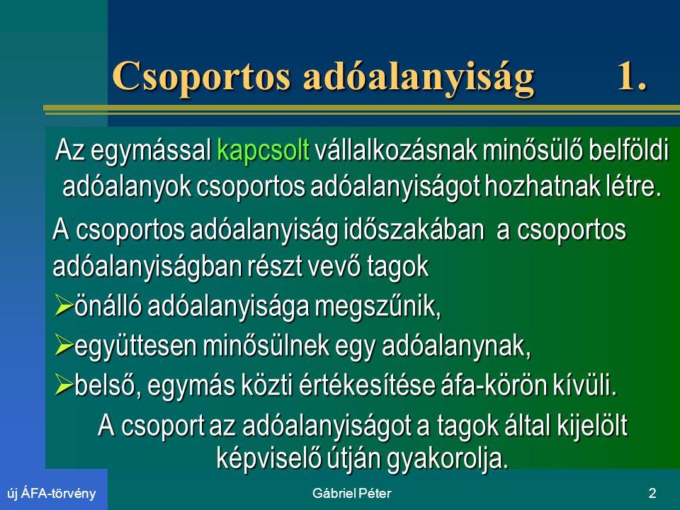 2új ÁFA-törvény Csoportos adóalanyiság 1.