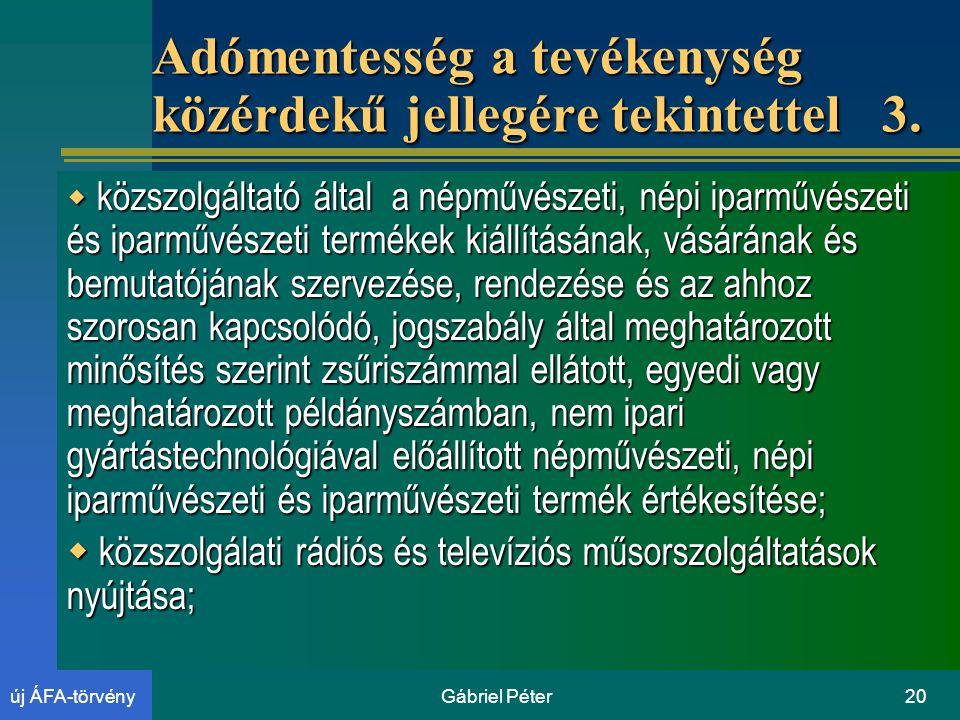 Gábriel Péter20új ÁFA-törvény Adómentesség a tevékenység közérdekű jellegére tekintettel 3.