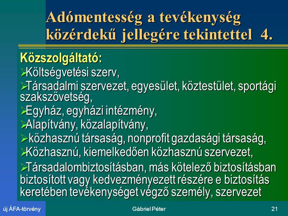 Gábriel Péter21új ÁFA-törvény Adómentesség a tevékenység közérdekű jellegére tekintettel 4.