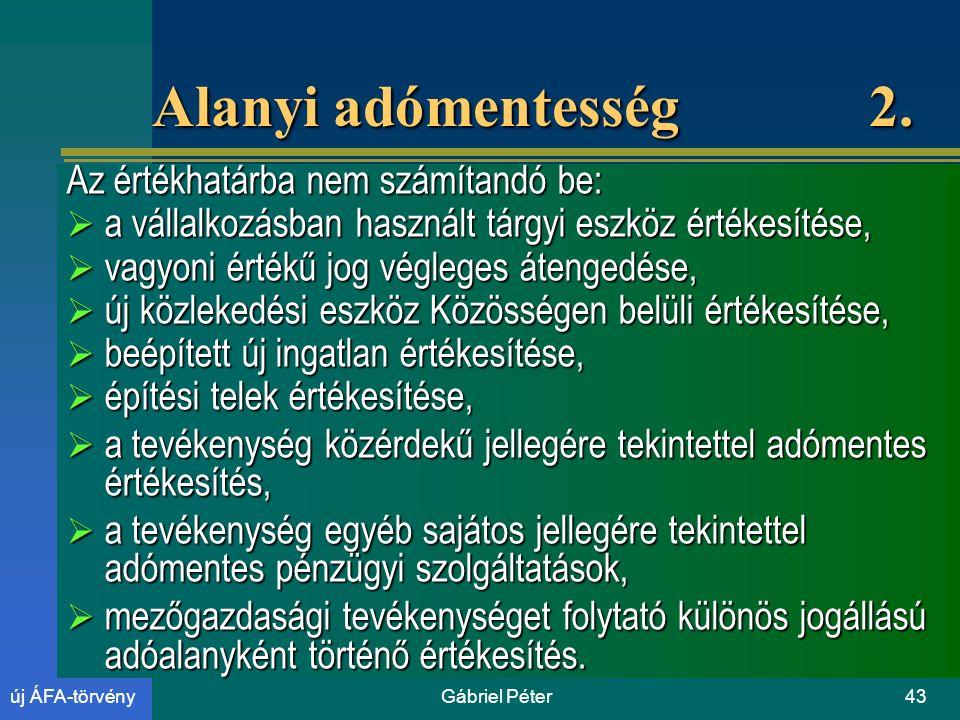 Gábriel Péter43új ÁFA-törvény Alanyi adómentesség 2.