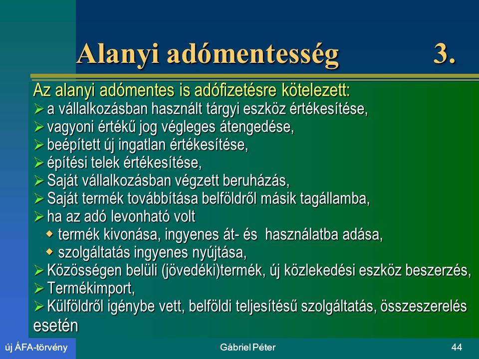 Gábriel Péter44új ÁFA-törvény Alanyi adómentesség 3.