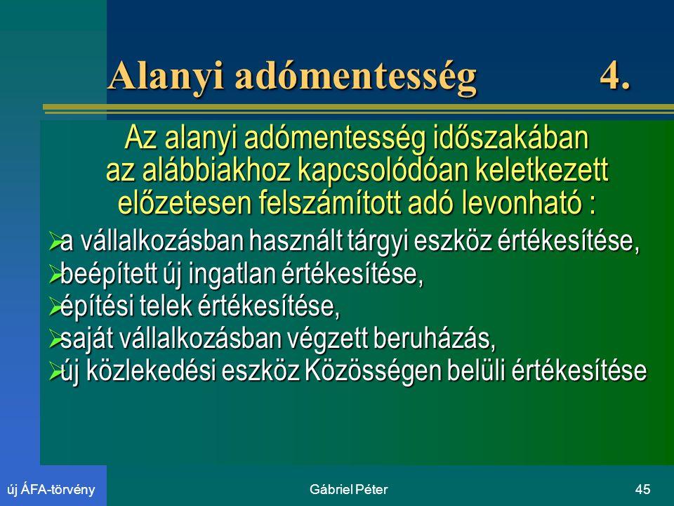 Gábriel Péter45új ÁFA-törvény Alanyi adómentesség 4.