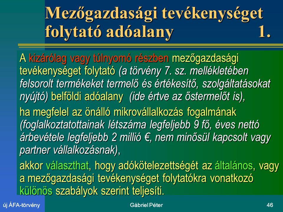 Gábriel Péter46új ÁFA-törvény Mezőgazdasági tevékenységet folytató adóalany1.