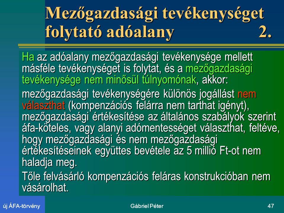 Gábriel Péter47új ÁFA-törvény Mezőgazdasági tevékenységet folytató adóalany2.