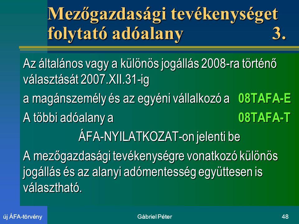 Gábriel Péter48új ÁFA-törvény Mezőgazdasági tevékenységet folytató adóalany3.