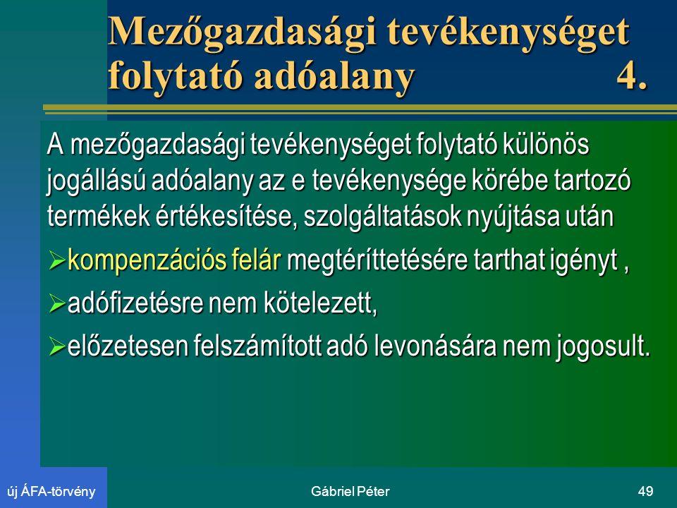 Gábriel Péter49új ÁFA-törvény Mezőgazdasági tevékenységet folytató adóalany4.