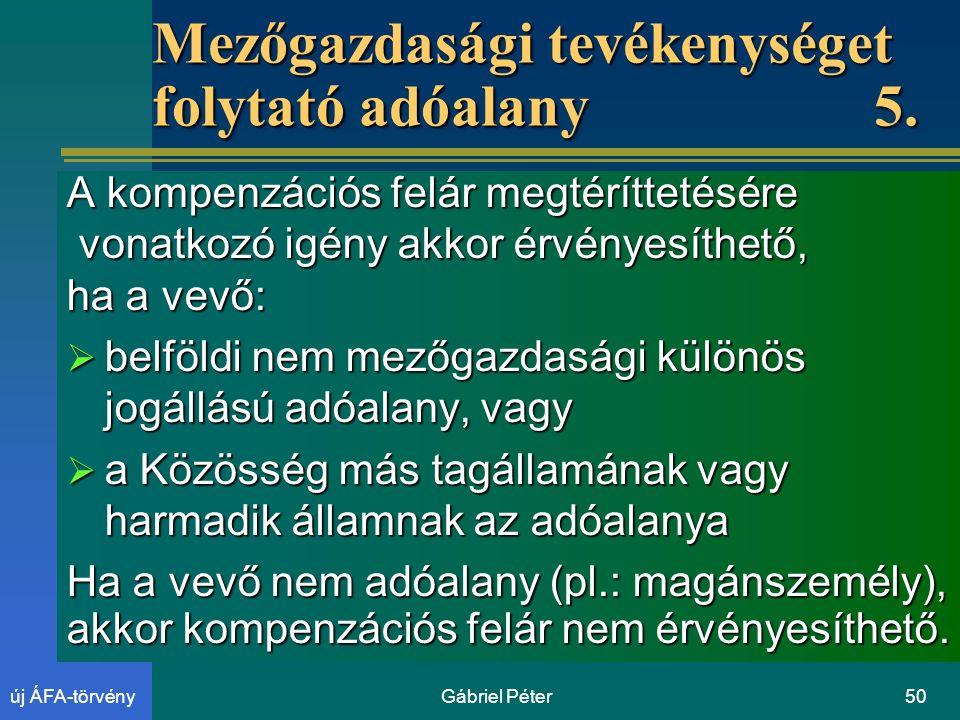 Gábriel Péter50új ÁFA-törvény Mezőgazdasági tevékenységet folytató adóalany5.