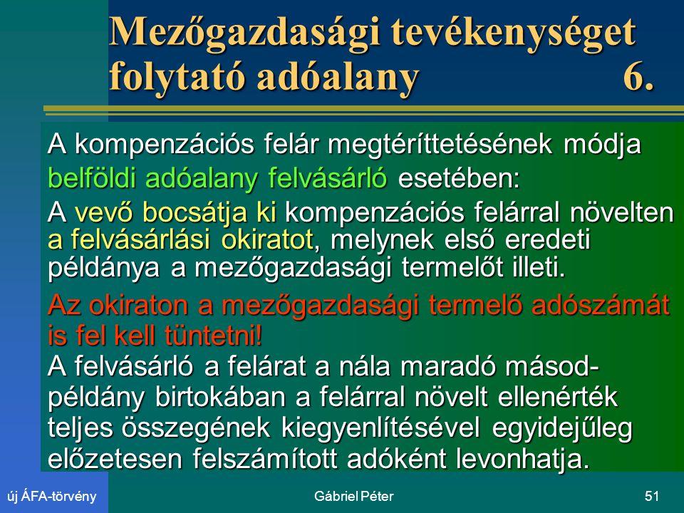 Gábriel Péter51új ÁFA-törvény Mezőgazdasági tevékenységet folytató adóalany6.