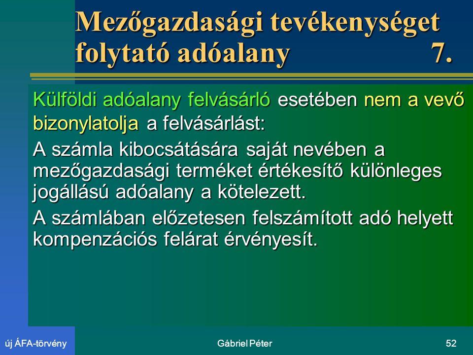 Gábriel Péter52új ÁFA-törvény Mezőgazdasági tevékenységet folytató adóalany7.