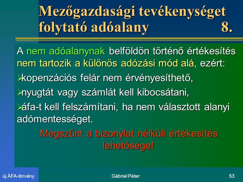 Gábriel Péter53új ÁFA-törvény Mezőgazdasági tevékenységet folytató adóalany8.