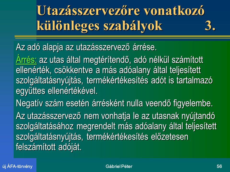 Gábriel Péter56új ÁFA-törvény Utazásszervezőre vonatkozó különleges szabályok 3.