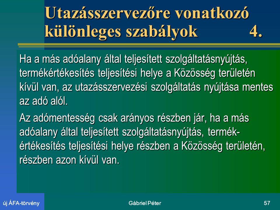 Gábriel Péter57új ÁFA-törvény Utazásszervezőre vonatkozó különleges szabályok 4.