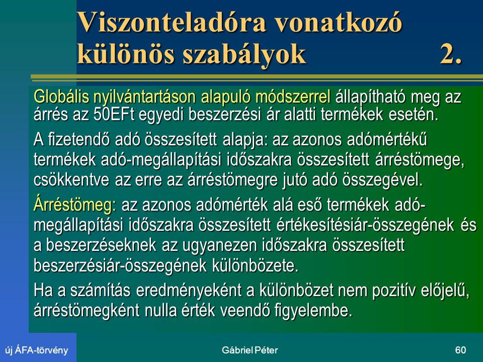Gábriel Péter60új ÁFA-törvény Viszonteladóra vonatkozó különös szabályok 2.