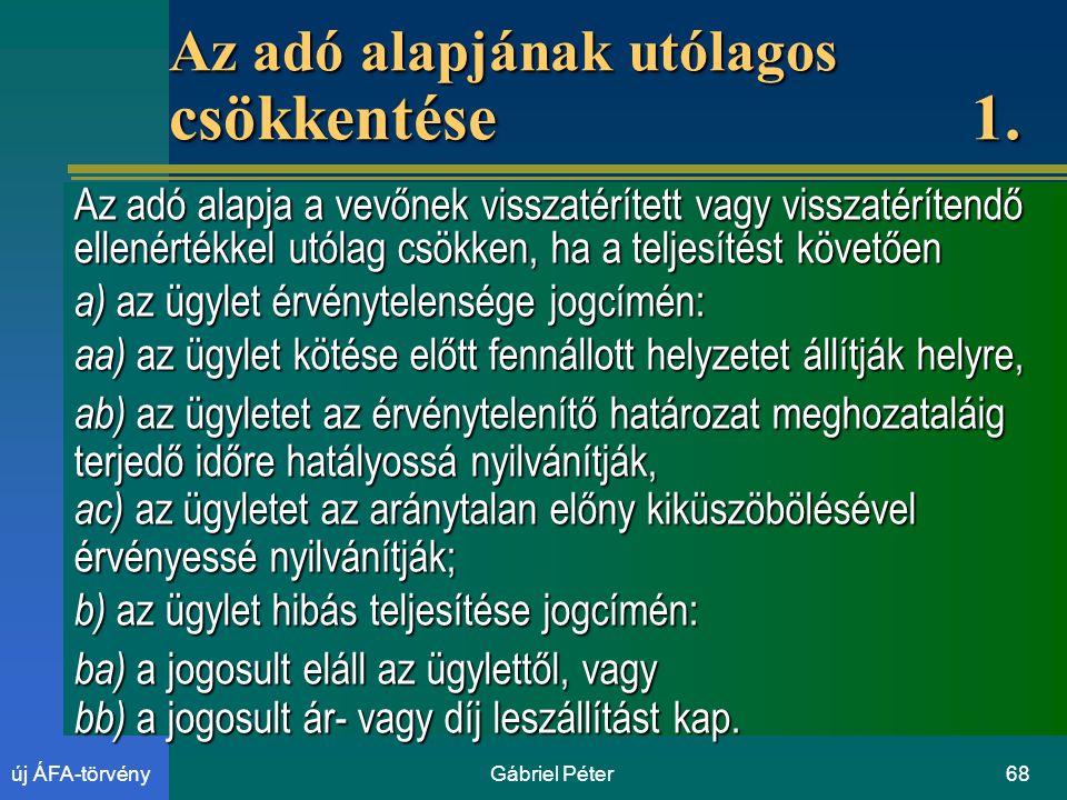 Gábriel Péter68új ÁFA-törvény Az adó alapjának utólagos csökkentése 1.