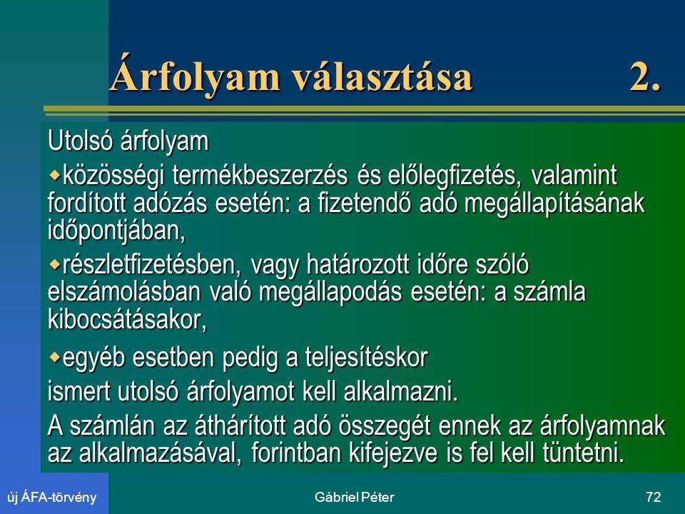 Gábriel Péter72új ÁFA-törvény Árfolyam választása 2.