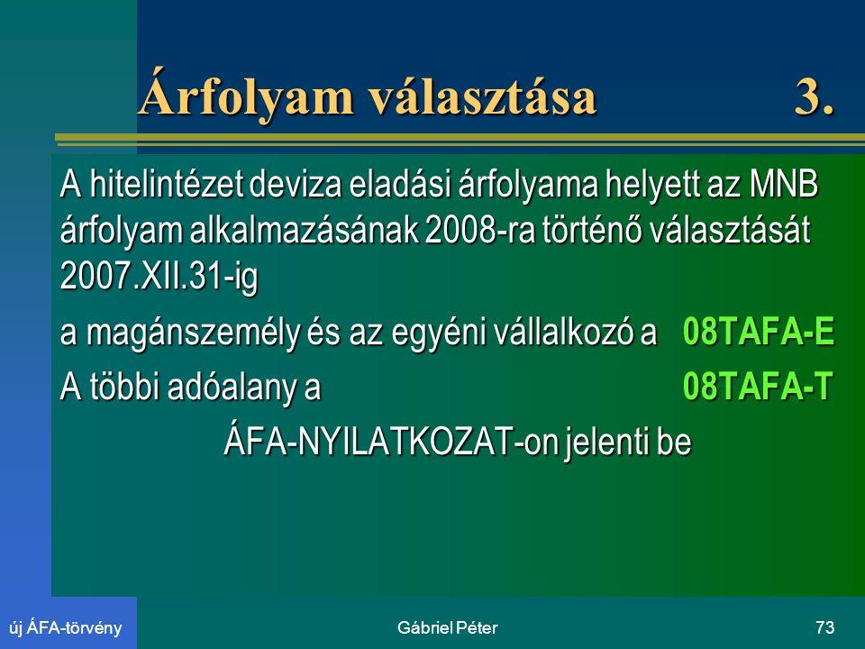 Gábriel Péter73új ÁFA-törvény Árfolyam választása 3.