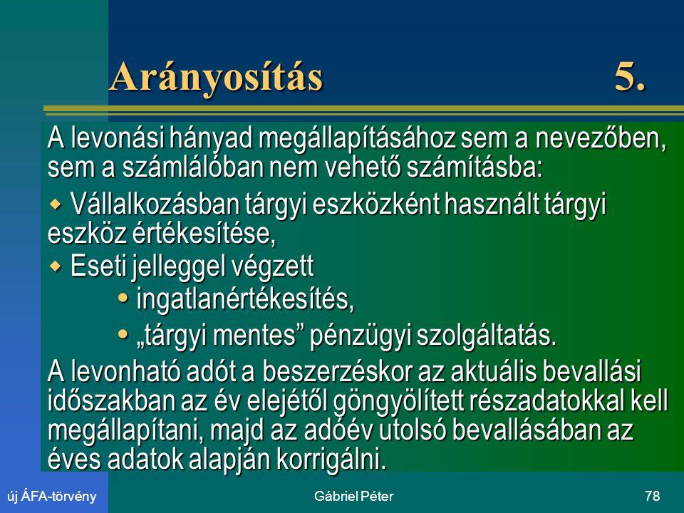 Gábriel Péter78új ÁFA-törvény Arányosítás 5.