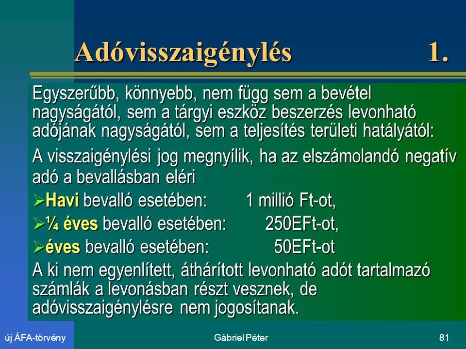 Gábriel Péter81új ÁFA-törvény Adóvisszaigénylés 1.