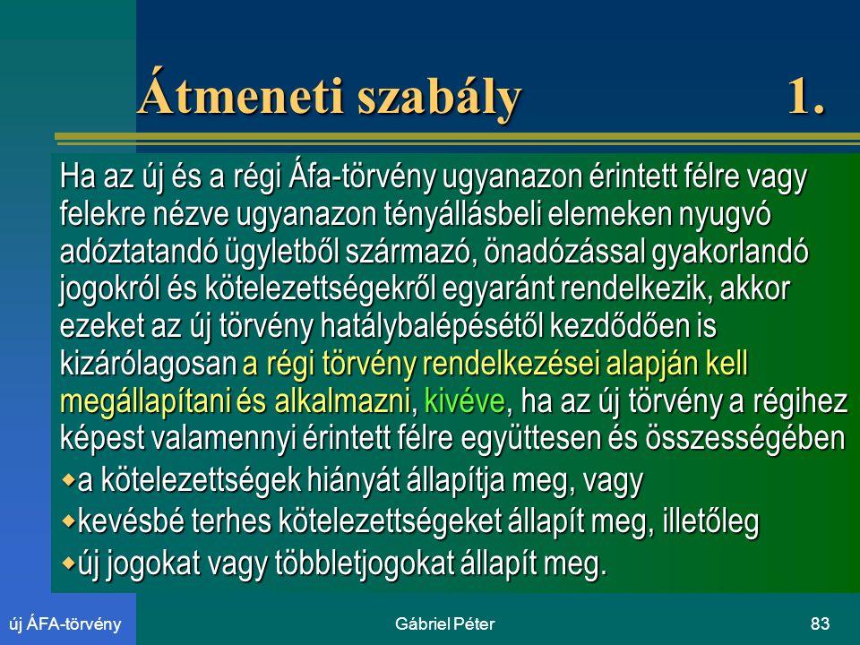 Gábriel Péter83új ÁFA-törvény Átmeneti szabály 1.