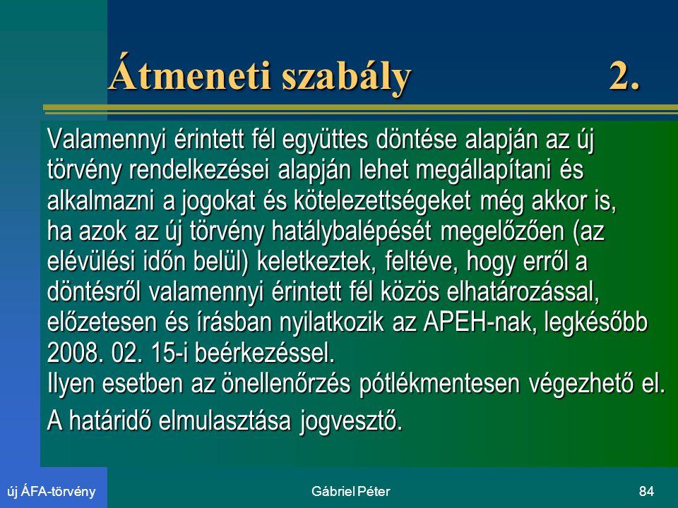 Gábriel Péter84új ÁFA-törvény Átmeneti szabály 2.