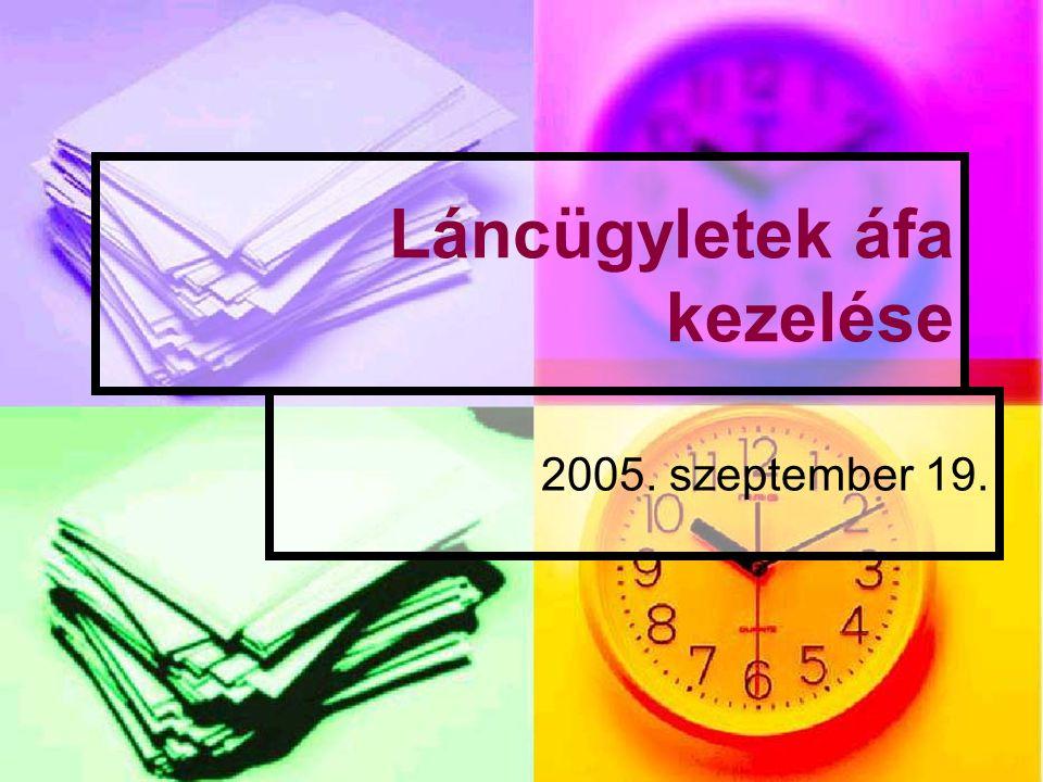 Láncügyletek áfa kezelése 2005. szeptember 19.