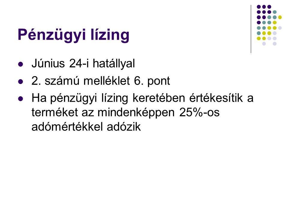 Pénzügyi lízing Június 24-i hatállyal 2. számú melléklet 6.