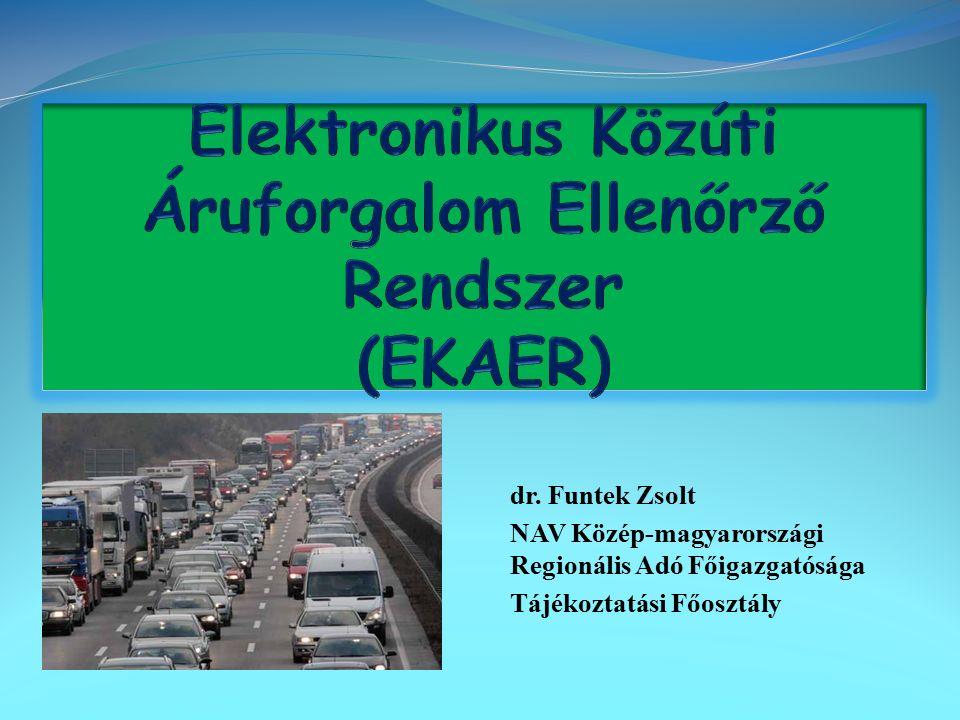 dr. Funtek Zsolt NAV Közép-magyarországi Regionális Adó Főigazgatósága Tájékoztatási Főosztály