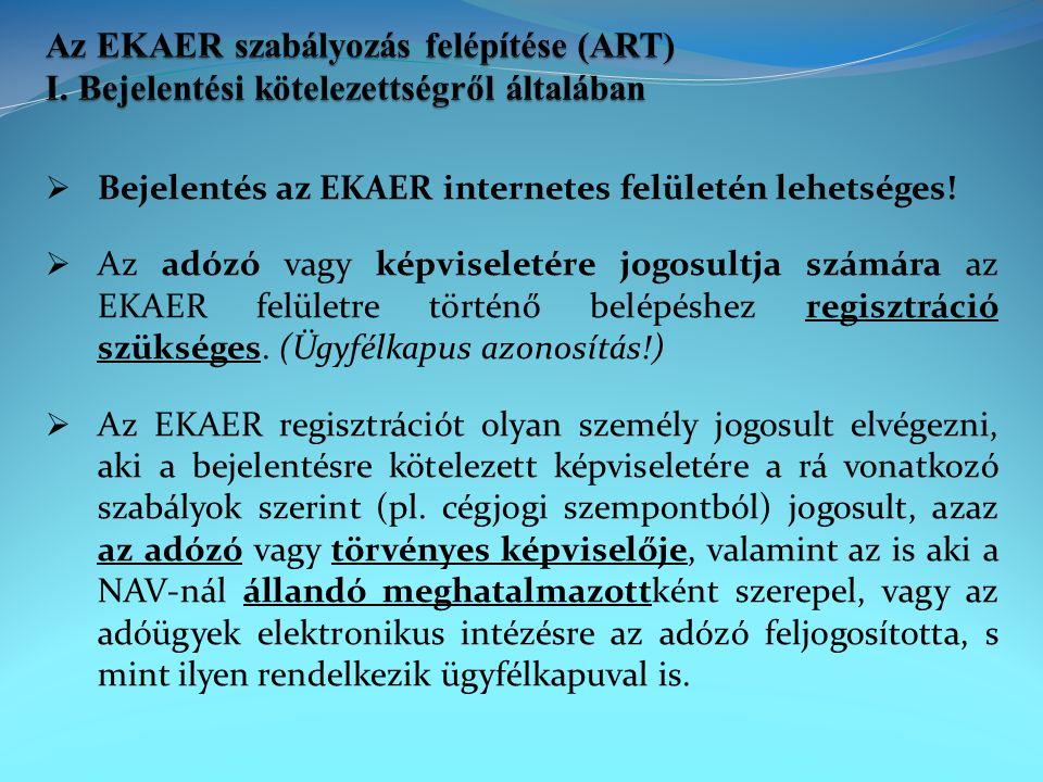  Bejelentés az EKAER internetes felületén lehetséges.
