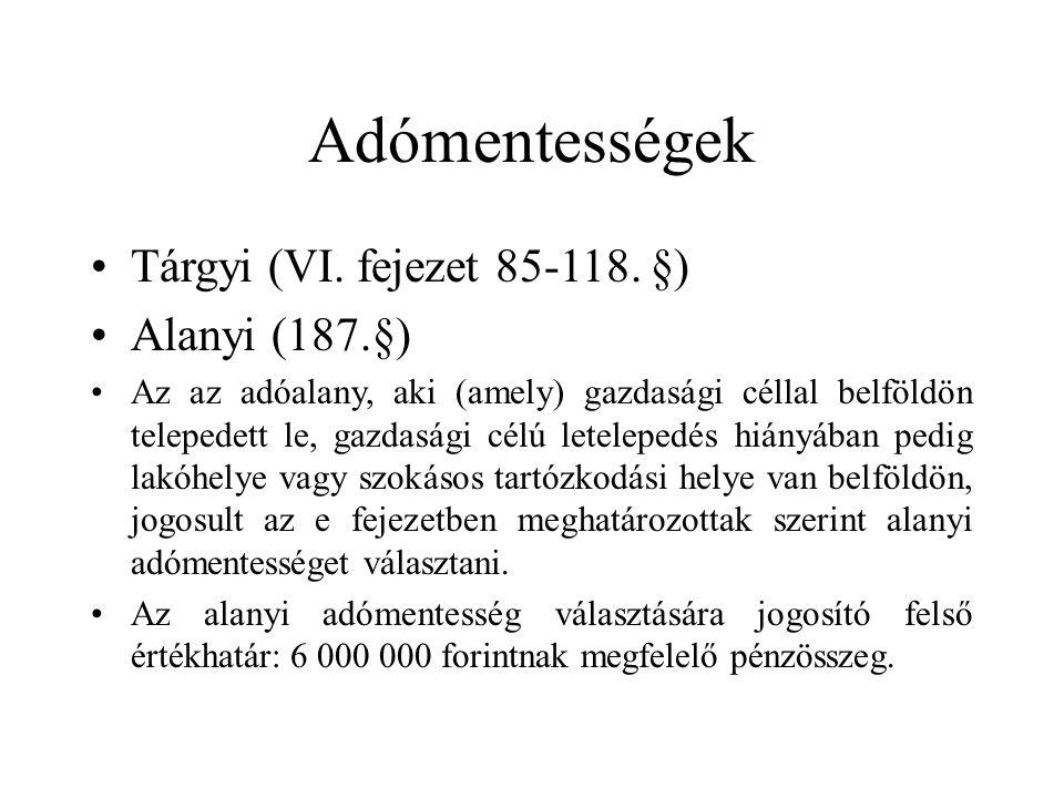 Adómentességek Tárgyi (VI. fejezet 85-118.