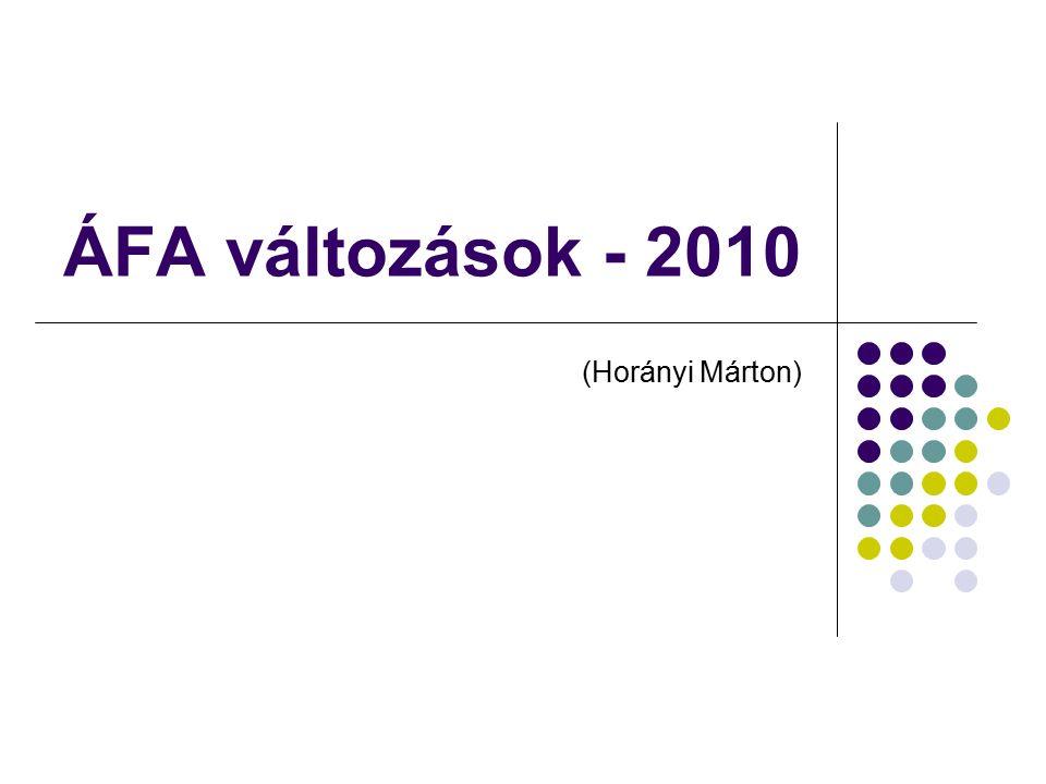 ÁFA változások - 2010 (Horányi Márton)