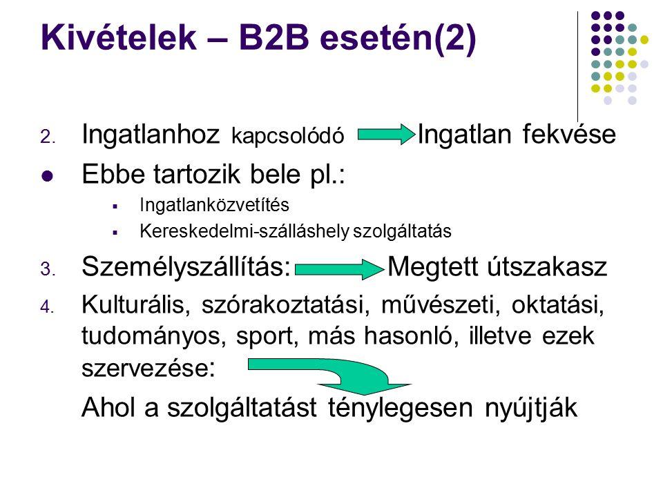 Kivételek – B2B esetén(2) 2.