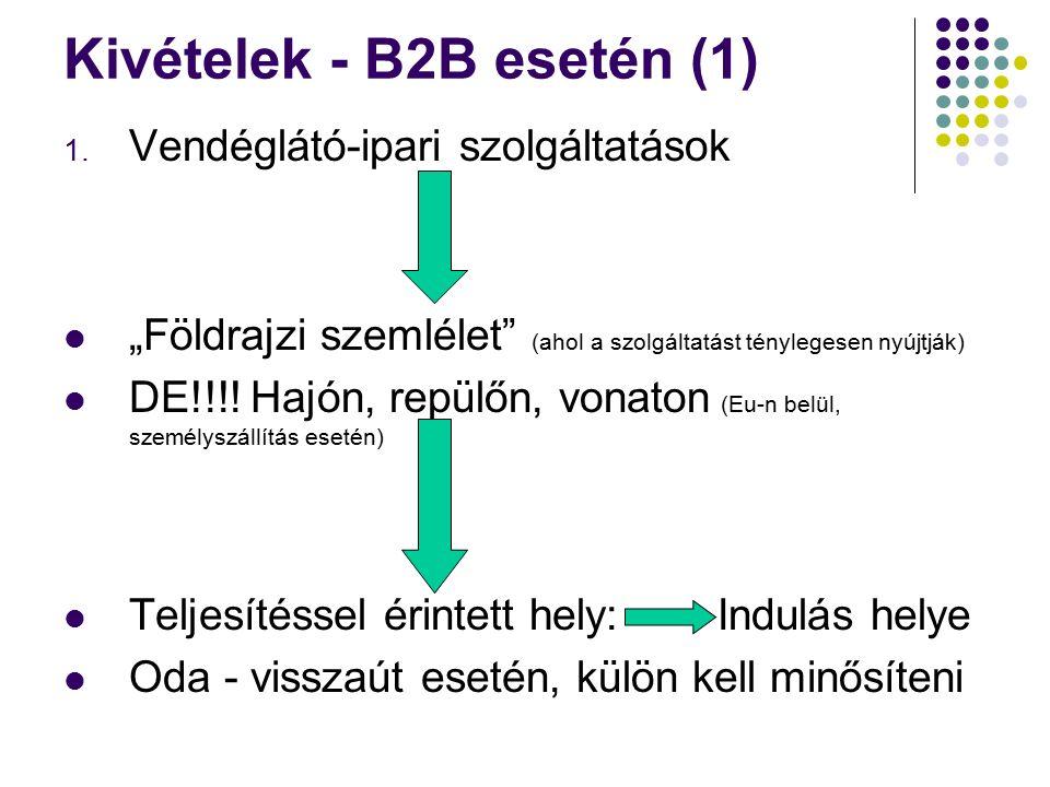 Kivételek - B2B esetén (1) 1.