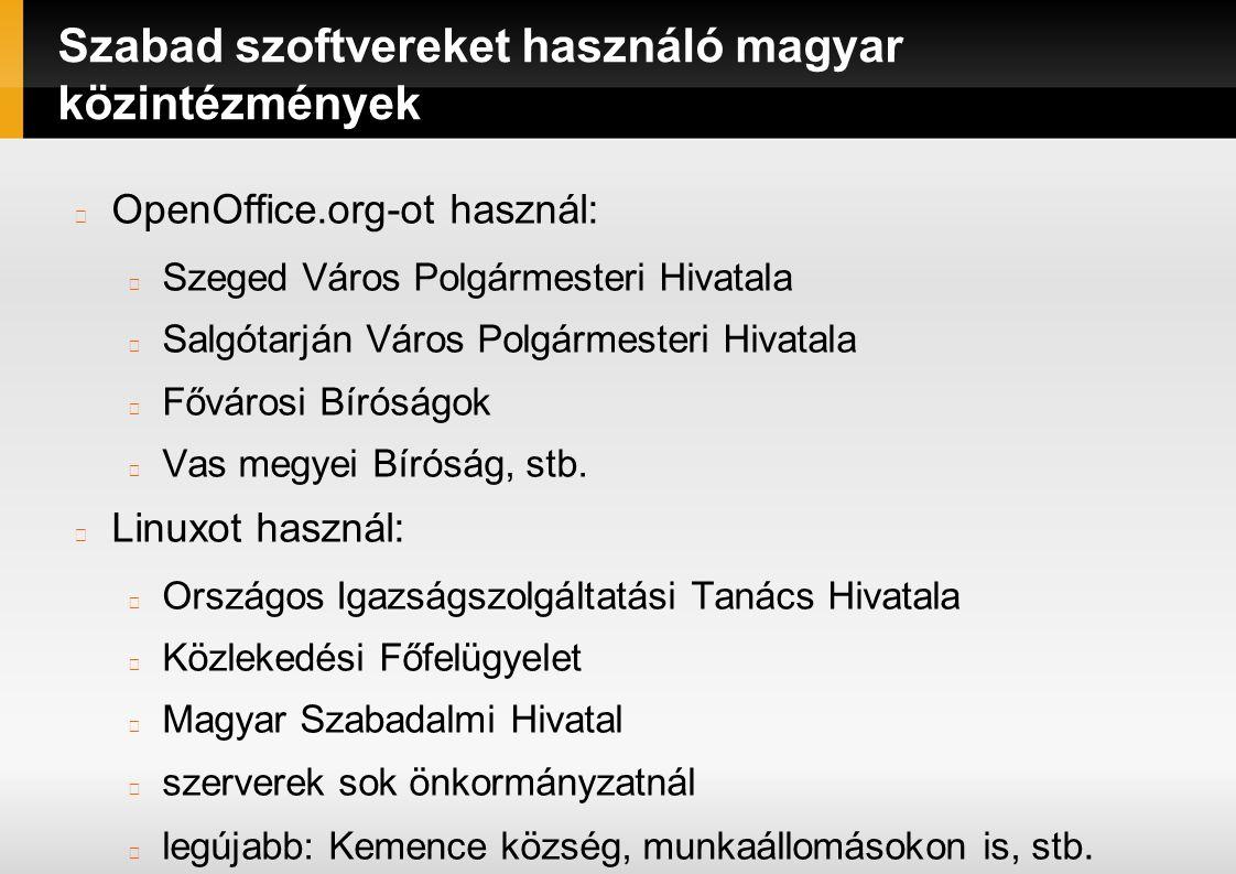 Szabad szoftvereket használó magyar közintézmények OpenOffice.org-ot használ: Szeged Város Polgármesteri Hivatala Salgótarján Város Polgármesteri Hivatala Fővárosi Bíróságok Vas megyei Bíróság, stb.