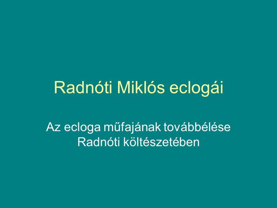 Radnóti Miklós eclogái Az ecloga műfajának továbbélése Radnóti költészetében