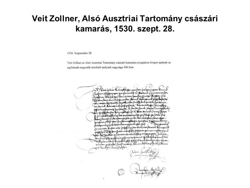 Veit Zollner, Alsó Ausztriai Tartomány császári kamarás, 1530. szept. 28.