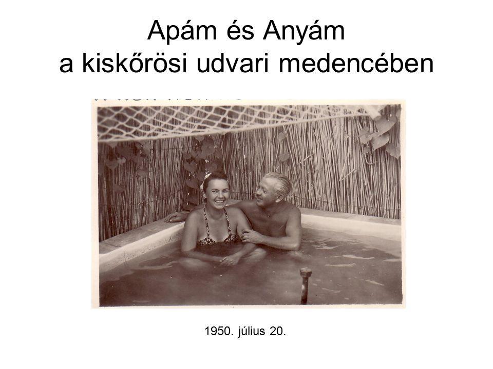 Apám és Anyám a kiskőrösi udvari medencében 1950. július 20.