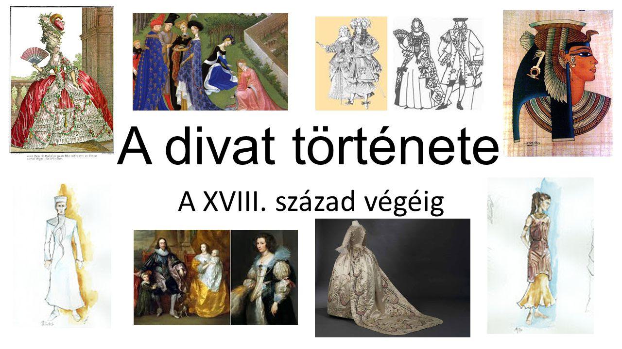 A divat története A XVIII. század végéig