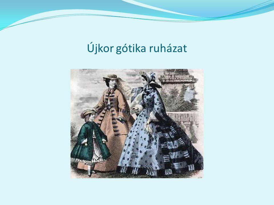 Újkor gótika ruházat