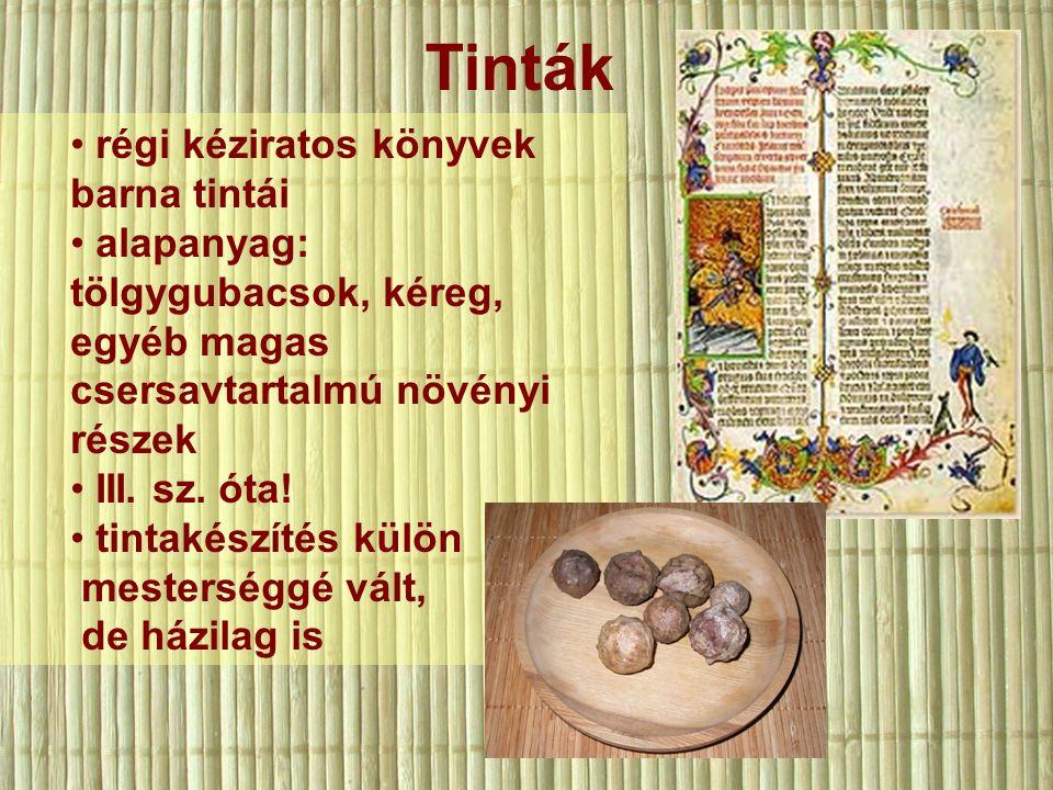 régi kéziratos könyvek barna tintái alapanyag: tölgygubacsok, kéreg, egyéb magas csersavtartalmú növényi részek III.