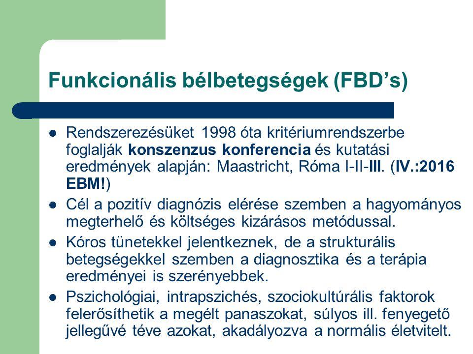 Funkcionális bélbetegségek (FBD's) Rendszerezésüket 1998 óta kritériumrendszerbe foglalják konszenzus konferencia és kutatási eredmények alapján: Maastricht, Róma I-II-III.