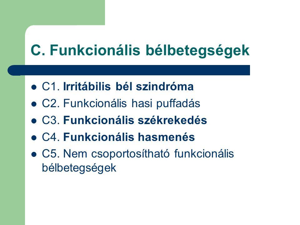 C. Funkcionális bélbetegségek C1. Irritábilis bél szindróma C2.