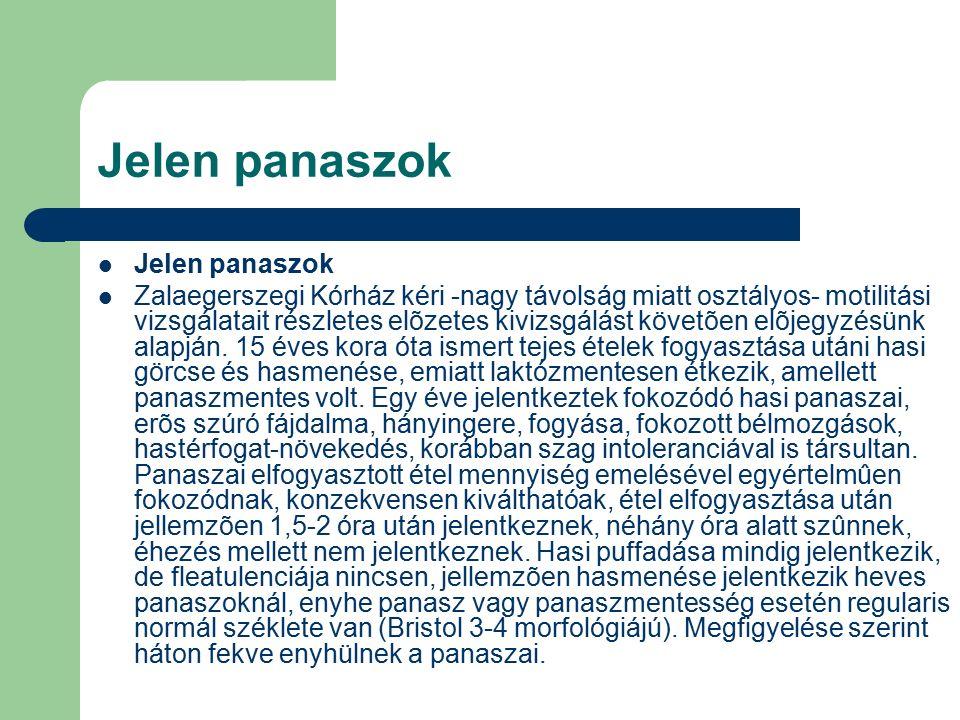 Jelen panaszok Zalaegerszegi Kórház kéri -nagy távolság miatt osztályos- motilitási vizsgálatait részletes elõzetes kivizsgálást követõen elõjegyzésünk alapján.