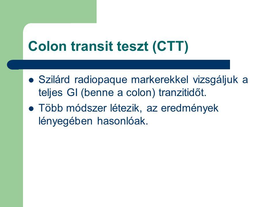 Colon transit teszt (CTT) Szilárd radiopaque markerekkel vizsgáljuk a teljes GI (benne a colon) tranzitidőt.