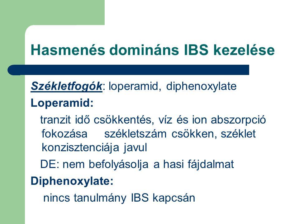 Hasmenés domináns IBS kezelése Székletfogók: loperamid, diphenoxylate Loperamid: tranzit idő csökkentés, víz és ion abszorpció fokozása székletszám csökken, széklet konzisztenciája javul DE: nem befolyásolja a hasi fájdalmat Diphenoxylate: nincs tanulmány IBS kapcsán
